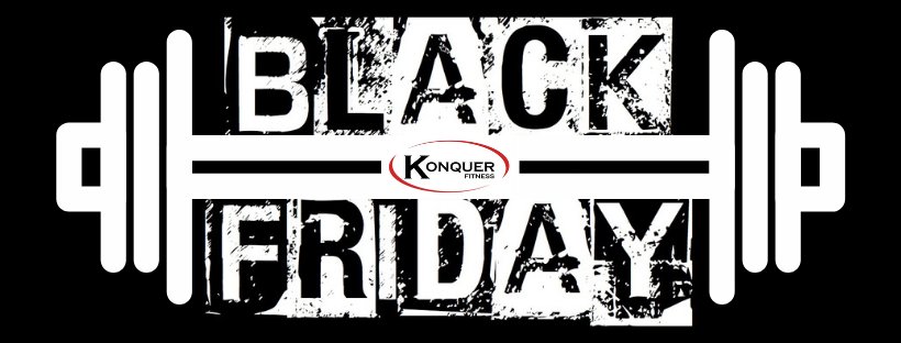 Black Friday Konquer Fitness